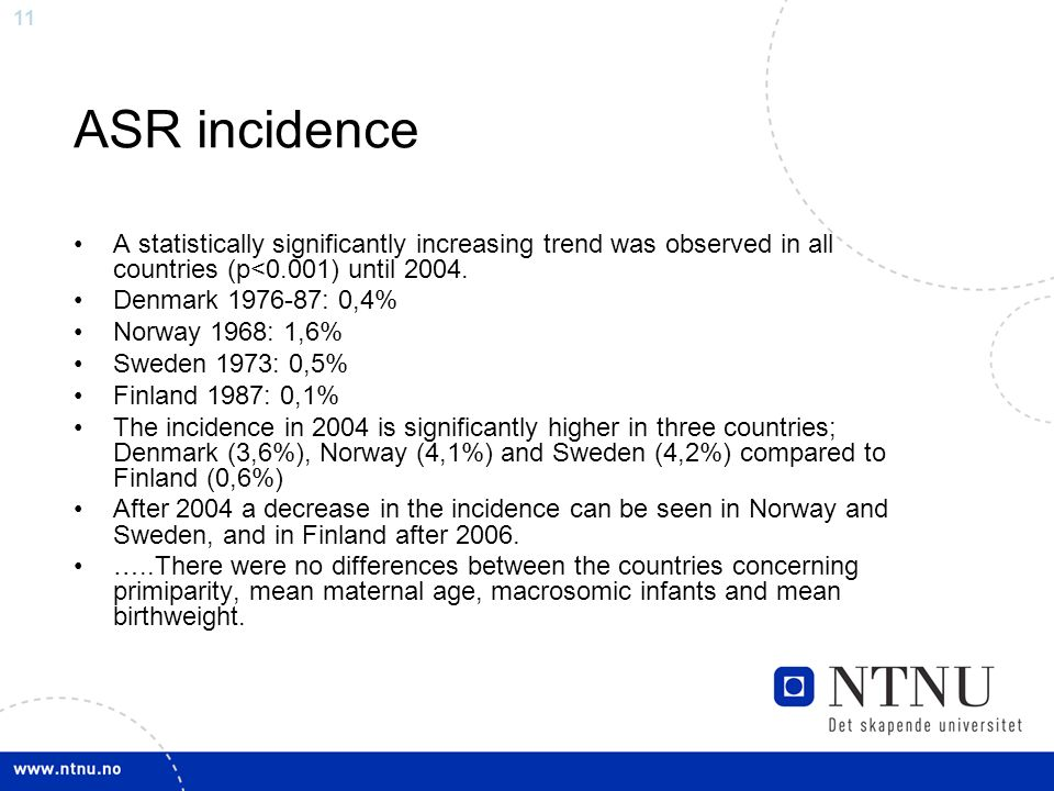11 ASR incidence A statistically significantly increasing trend was observed in all countries (p<0.001) until 2004.