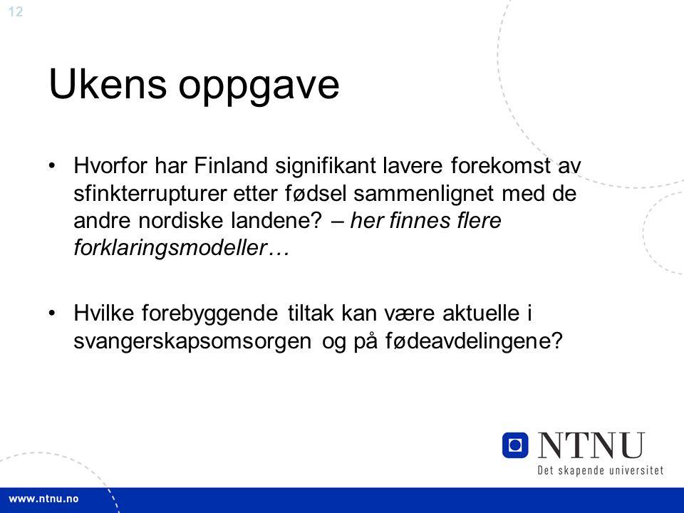 12 Ukens oppgave Hvorfor har Finland signifikant lavere forekomst av sfinkterrupturer etter fødsel sammenlignet med de andre nordiske landene.