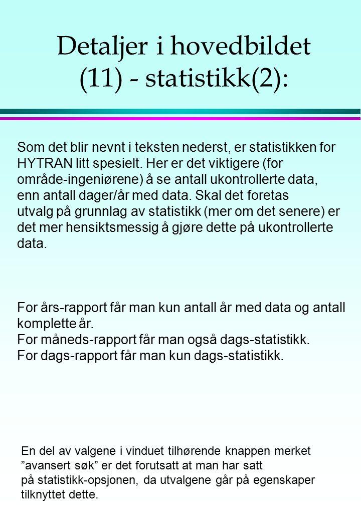 Detaljer i hovedbildet (11) - statistikk(2): Som det blir nevnt i teksten nederst, er statistikken for HYTRAN litt spesielt. Her er det viktigere (for