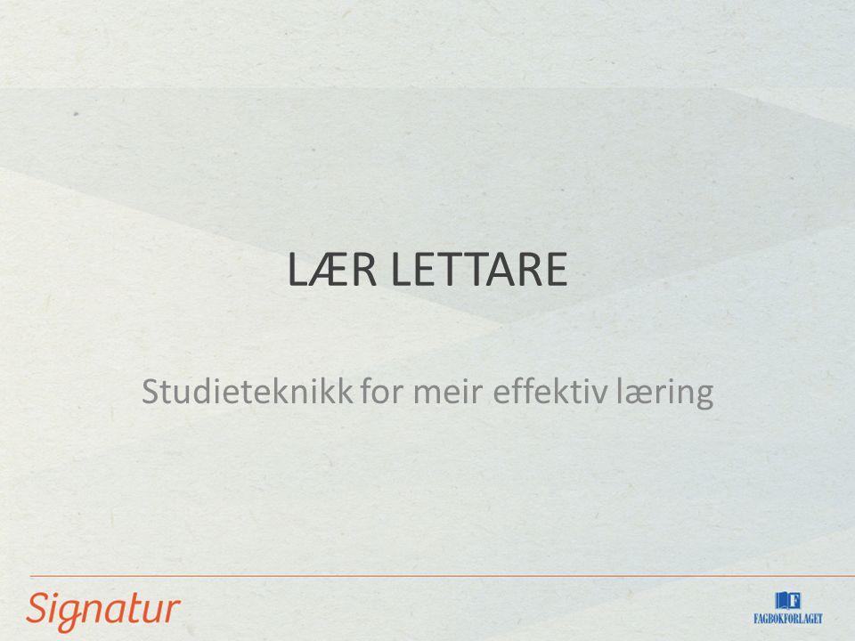 LÆR LETTARE Studieteknikk for meir effektiv læring