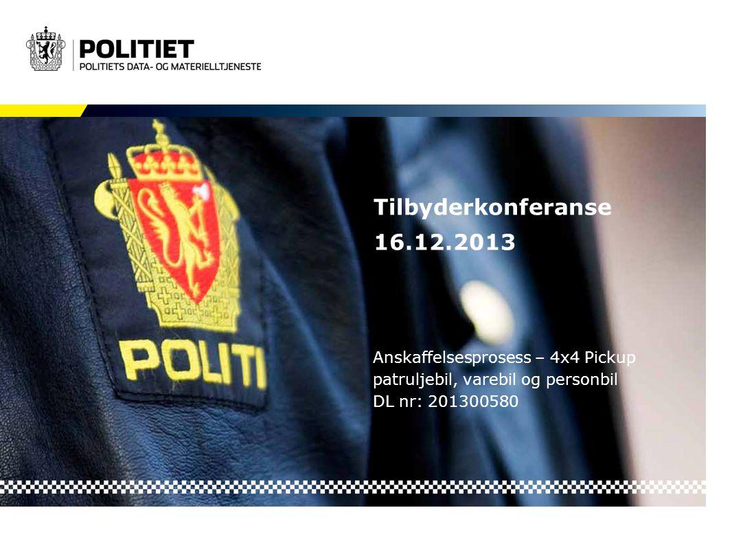 Tilbyderkonferanse 16.12.2013 Anskaffelsesprosess – 4x4 Pickup patruljebil, varebil og personbil DL nr: 201300580