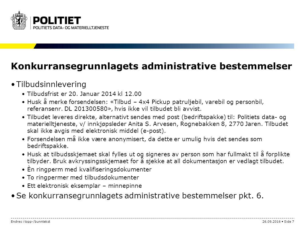 Endres i topp-/bunntekst26.09.2016 Side 7 Konkurransegrunnlagets administrative bestemmelser Tilbudsinnlevering Tilbudsfrist er 20.