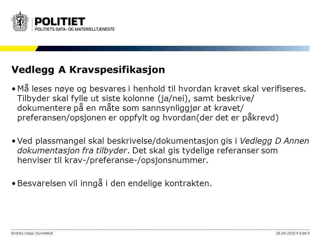 Vedlegg A Kravspesifikasjon Må leses nøye og besvares i henhold til hvordan kravet skal verifiseres.