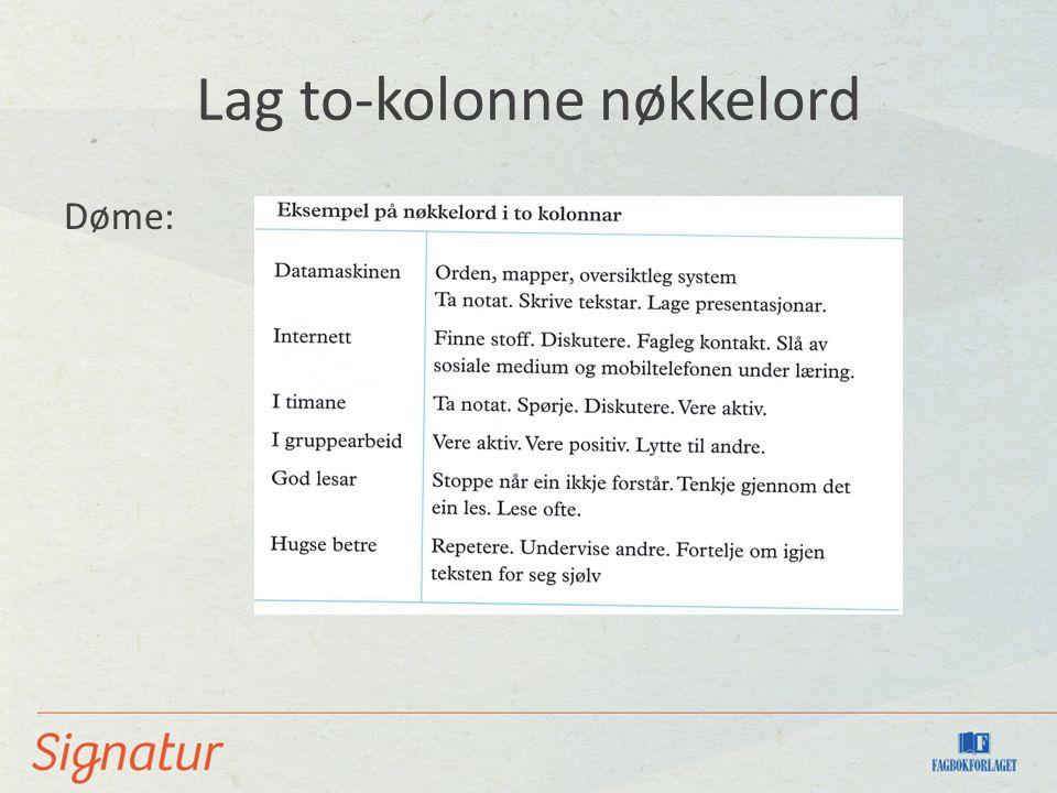 Lag to-kolonne nøkkelord Døme: