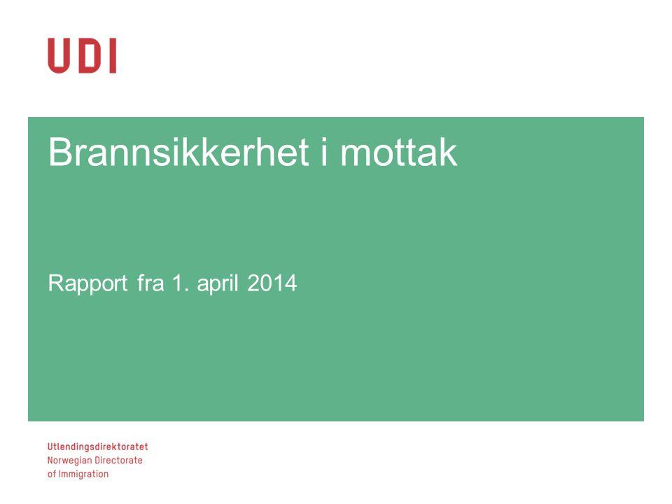 Brannsikkerhet i mottak Rapport fra 1. april 2014