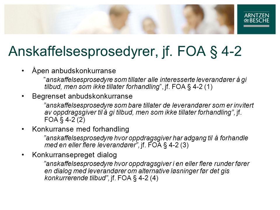 Anskaffelsesrettslige grunnprinsipper De anskaffelsesrettslige grunnprinsippene kommer til uttrykk i LOA § 5 og FOA § 3-1 Prinsippene er sentrale virkemidler som bidrar til å oppfylle anskaffelsesregelverkets formål, jf.