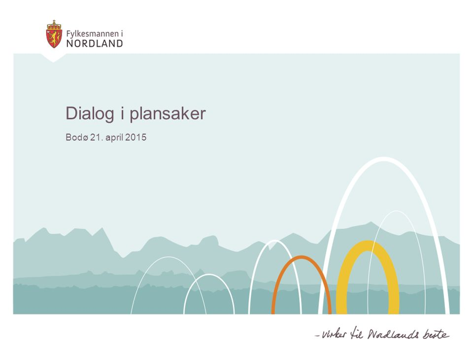 Dialog i plansaker Bodø 21. april 2015