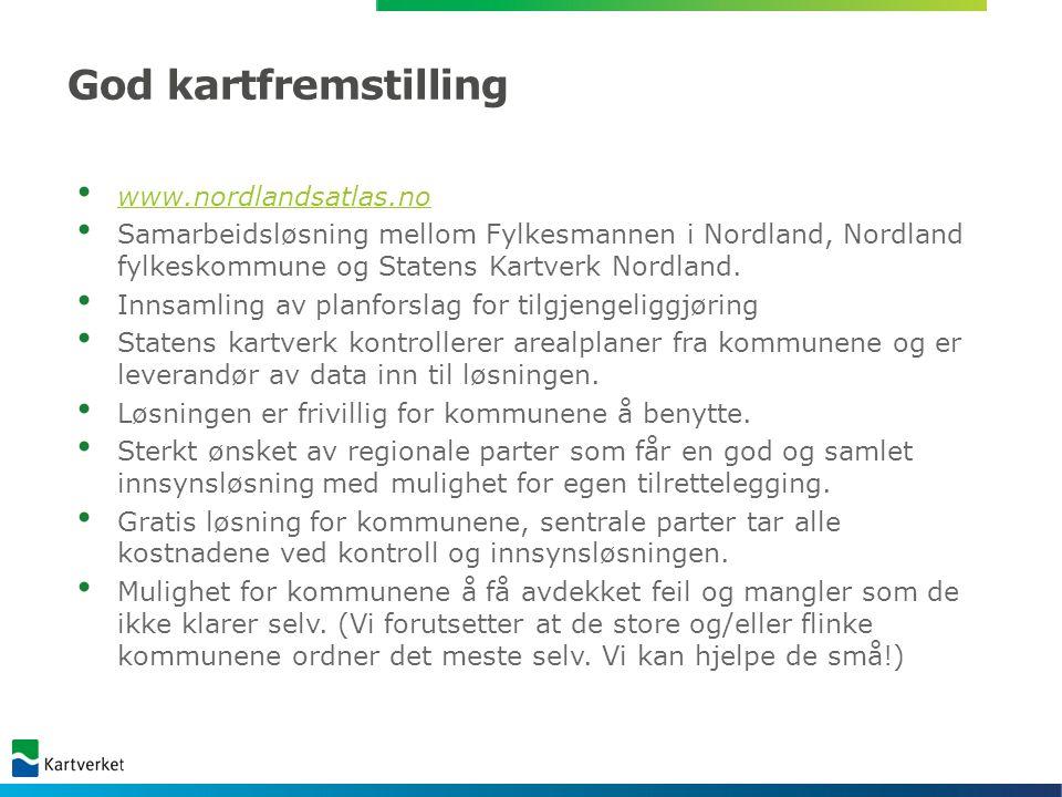 God kartfremstilling www.nordlandsatlas.no Samarbeidsløsning mellom Fylkesmannen i Nordland, Nordland fylkeskommune og Statens Kartverk Nordland.