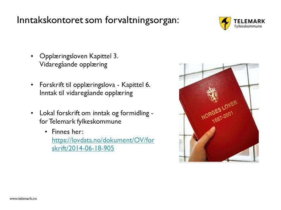www.telemark.no Lokal inntaksforskrift Hjemlet i kapittel 6 - § 6-2.Lokal forskrift om inntak Ny revidert lokal inntaksforskrift blir vedtatt i fylkestinget den 10.12.2015.