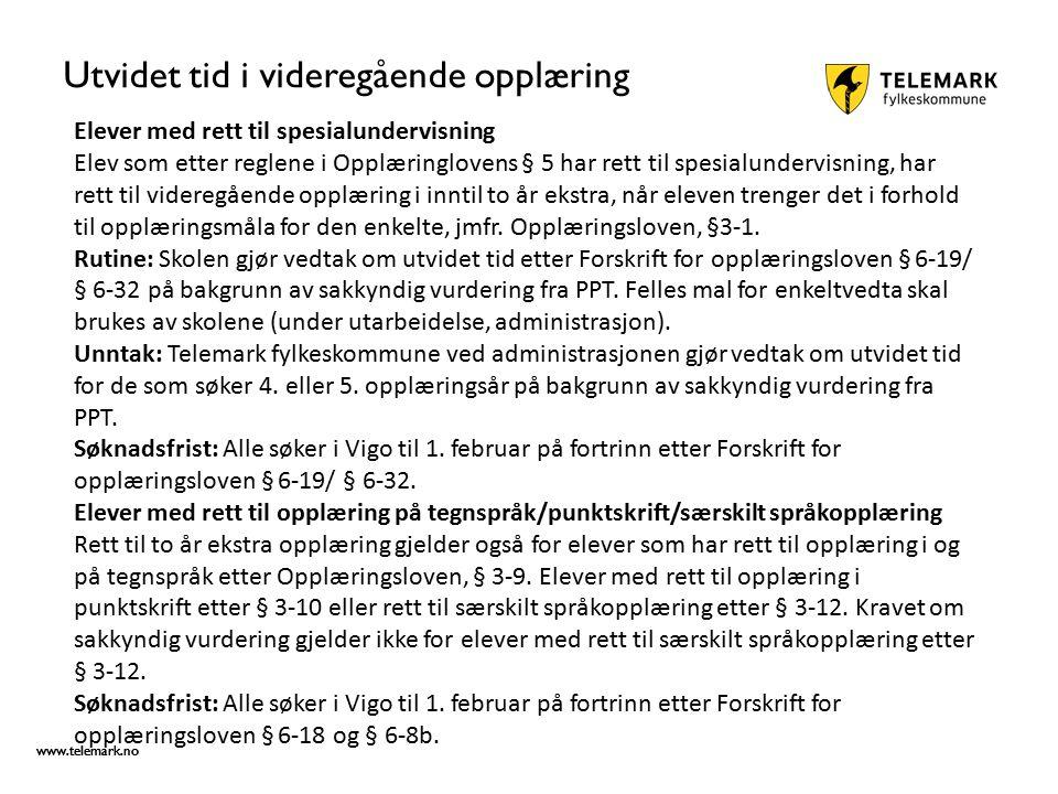 www.telemark.no Utvidet tid i videregående opplæring forts… Elever som slutter etter 1.november Når elever må avslutte skoleåret etter 1.