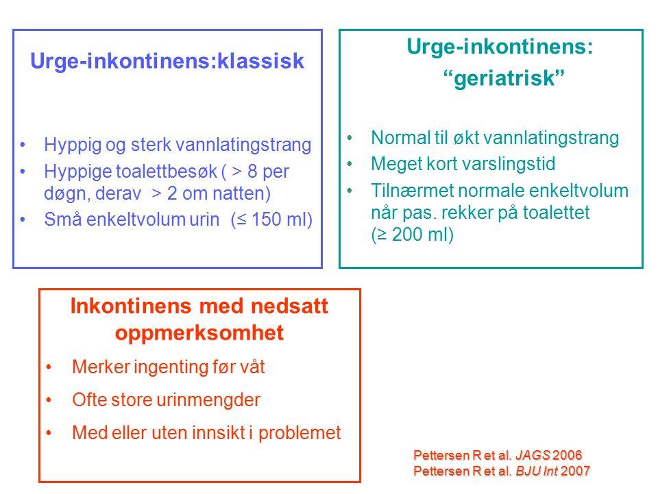 Urge-inkontinens:klassisk Hyppig og sterk vannlatingstrang Hyppige toalettbesøk ( > 8 per døgn, derav > 2 om natten) Små enkeltvolum urin (≤ 150 ml) U
