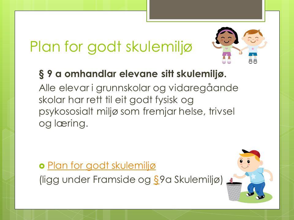 Plan for godt skulemiljø § 9 a omhandlar elevane sitt skulemiljø.