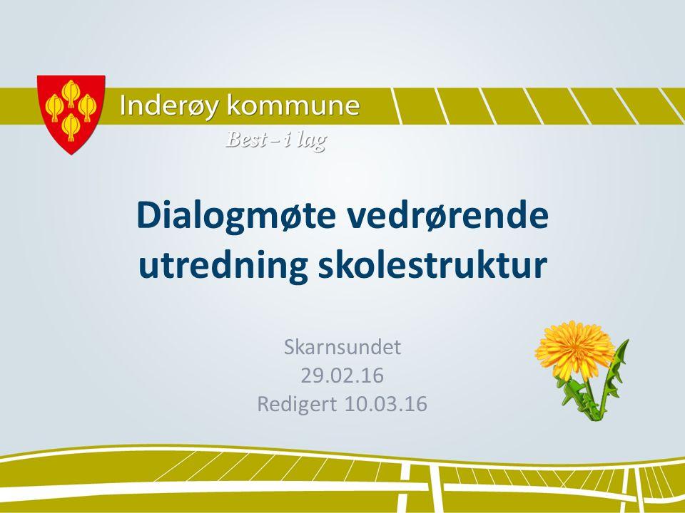 Dialogmøte vedrørende utredning skolestruktur Skarnsundet 29.02.16 Redigert 10.03.16