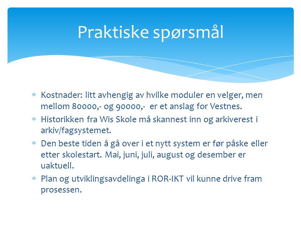  Kostnader: litt avhengig av hvilke moduler en velger, men mellom 80000,- og 90000,- er et anslag for Vestnes.