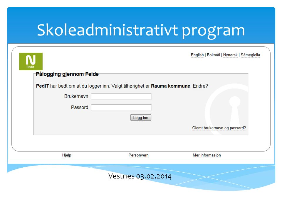 Skoleadministrativt program Vestnes 03.02.2014