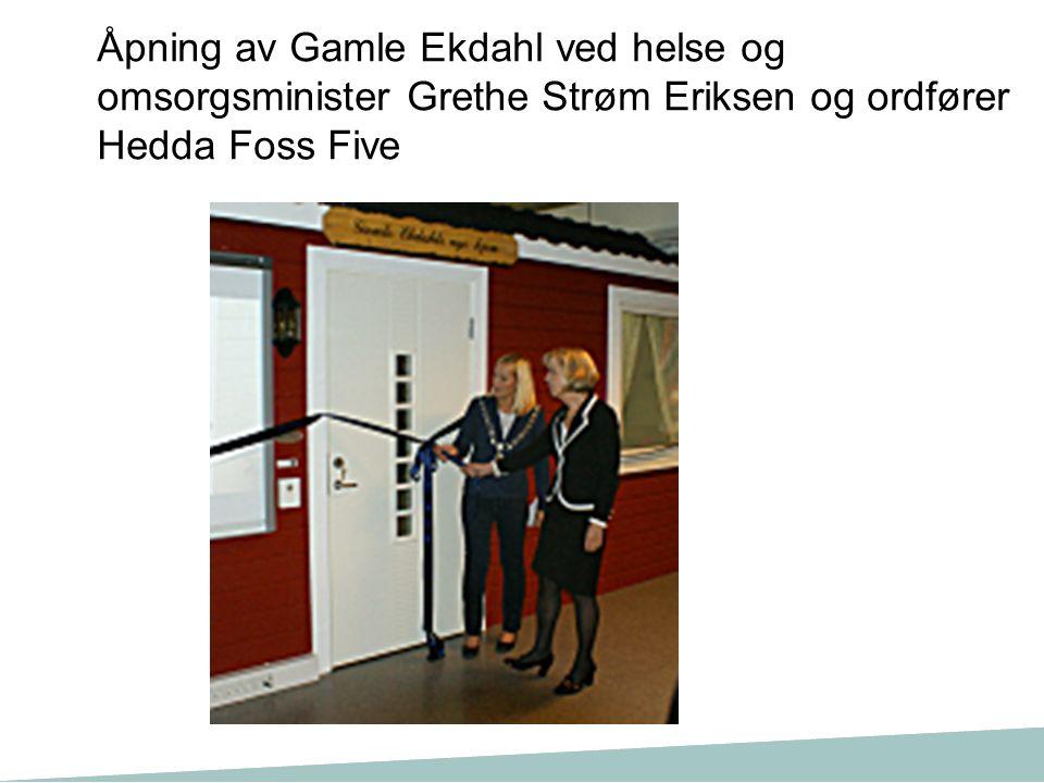 Åpning av Gamle Ekdahl ved helse og omsorgsminister Grethe Strøm Eriksen og ordfører Hedda Foss Five