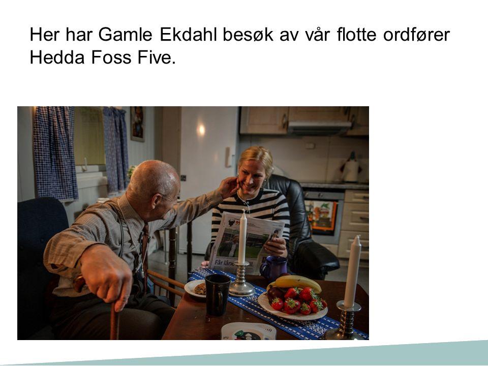 Her har Gamle Ekdahl besøk av vår flotte ordfører Hedda Foss Five.
