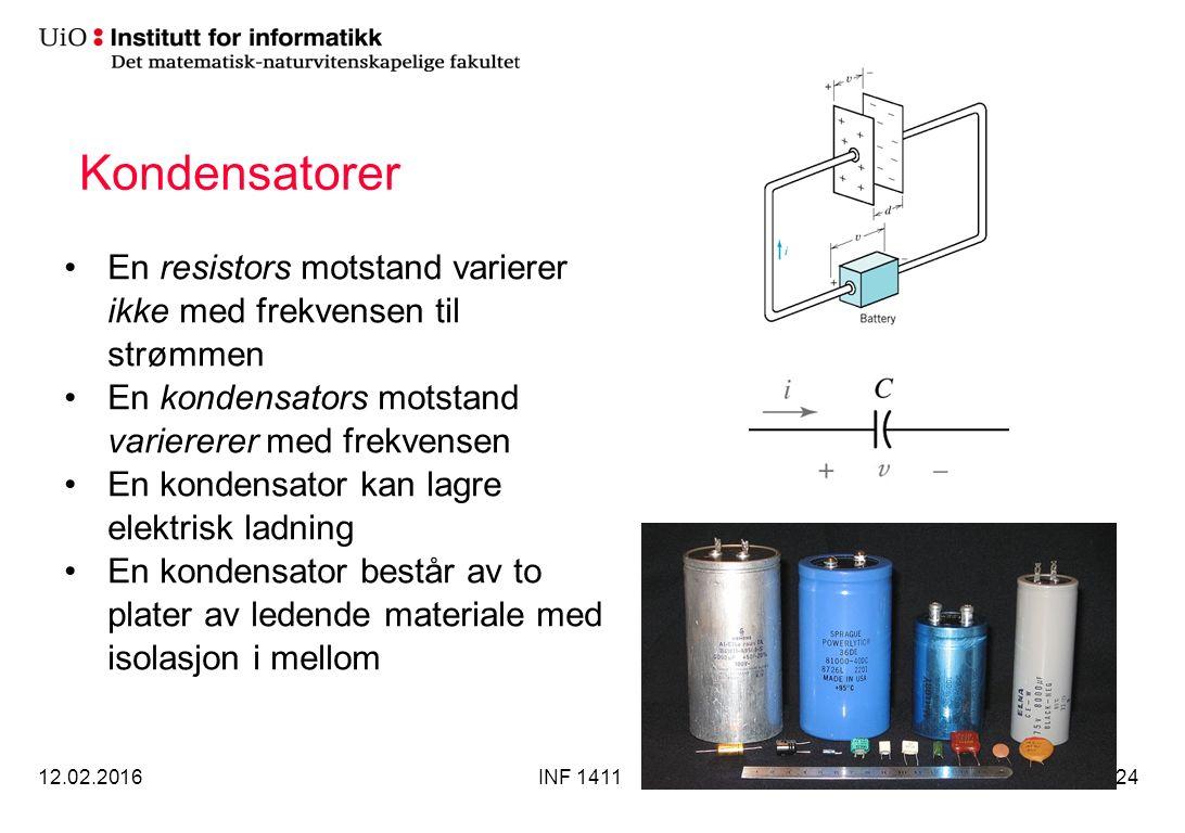 Kondensatorer En resistors motstand varierer ikke med frekvensen til strømmen En kondensators motstand variererer med frekvensen En kondensator kan lagre elektrisk ladning En kondensator består av to plater av ledende materiale med isolasjon i mellom 12.02.2016INF 141124