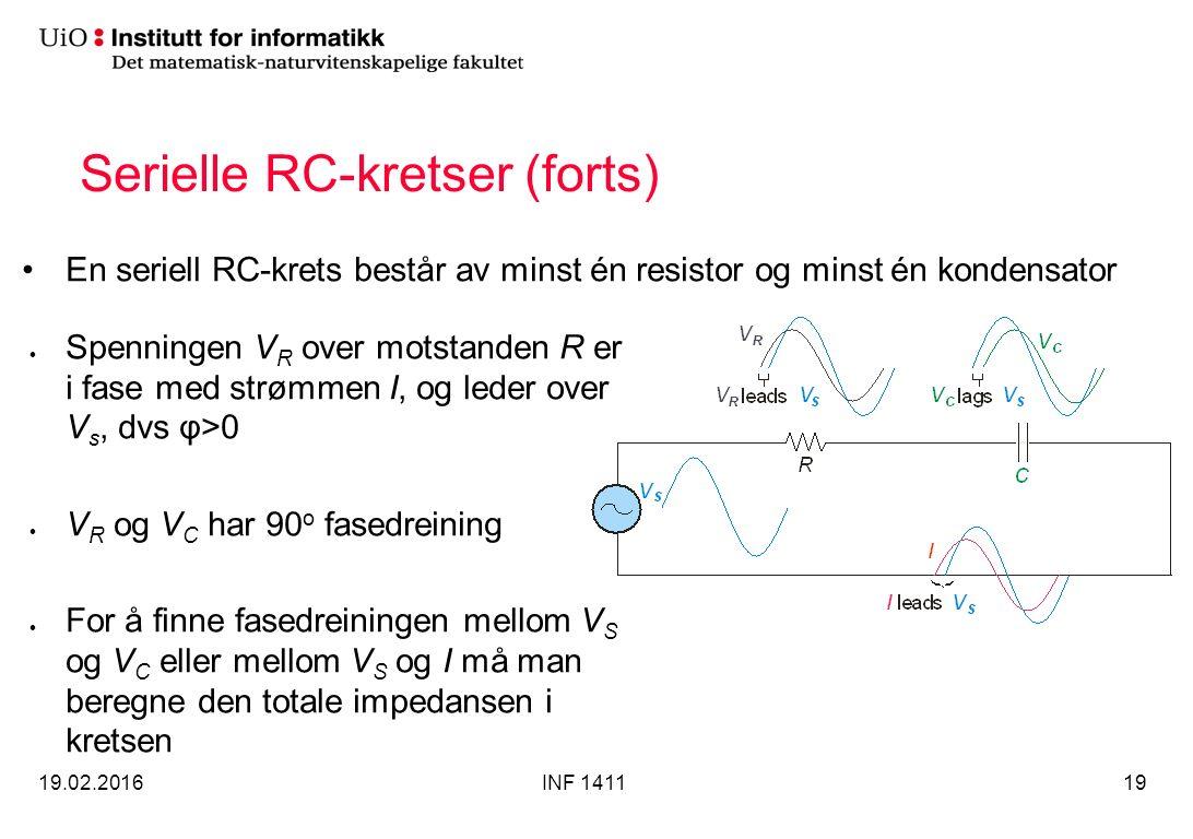 Serielle RC-kretser (forts) En seriell RC-krets består av minst én resistor og minst én kondensator 19.02.2016INF 141119 Spenningen V R over motstande