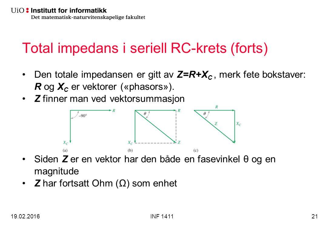 Total impedans i seriell RC-krets (forts) Den totale impedansen er gitt av Z=R+X C, merk fete bokstaver: R og X C er vektorer («phasors»). Z finner ma