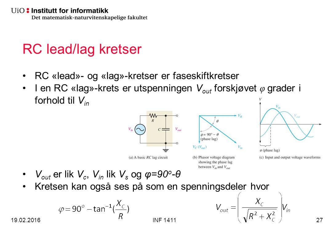RC lead/lag kretser RC «lead»- og «lag»-kretser er faseskiftkretser I en RC «lag»-krets er utspenningen V out forskjøvet φ grader i forhold til V in V