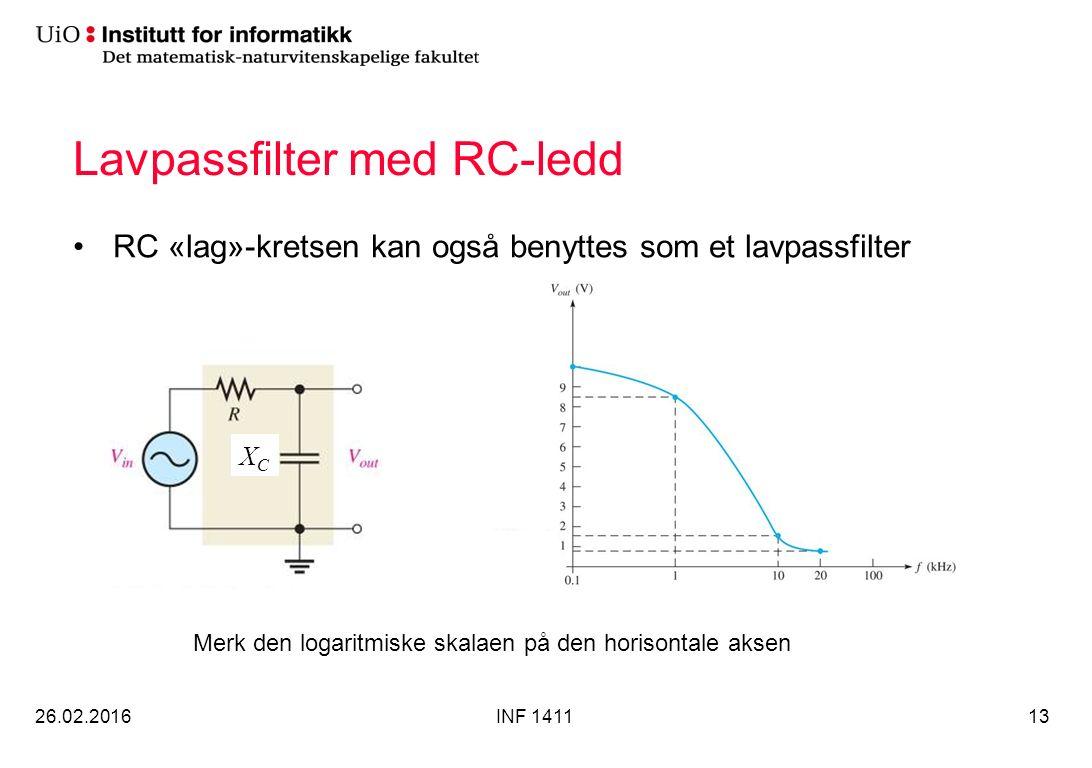 Lavpassfilter med RC-ledd RC «lag»-kretsen kan også benyttes som et lavpassfilter 26.02.2016INF 141113 Merk den logaritmiske skalaen på den horisontal
