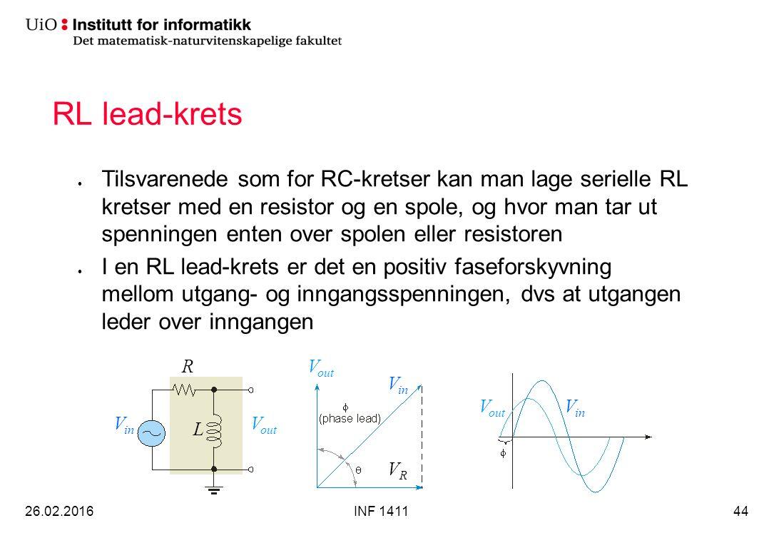 RL lead-krets 26.02.2016INF 141144 Tilsvarenede som for RC-kretser kan man lage serielle RL kretser med en resistor og en spole, og hvor man tar ut sp
