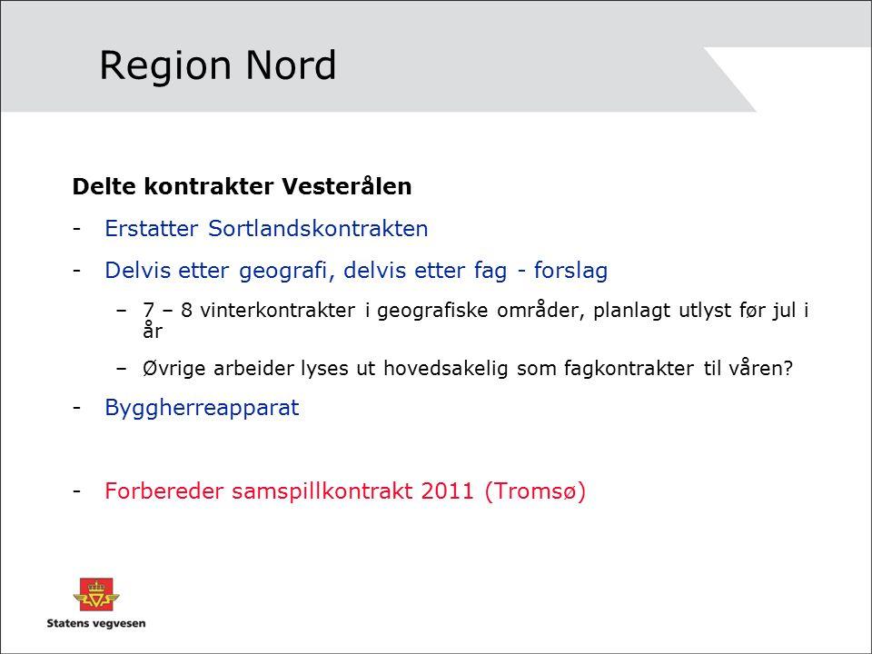 Region Nord Delte kontrakter Vesterålen -Erstatter Sortlandskontrakten -Delvis etter geografi, delvis etter fag - forslag –7 – 8 vinterkontrakter i ge
