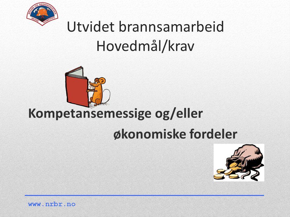 www.nrbr.no Kompetansemessige og/eller økonomiske fordeler Utvidet brannsamarbeid Hovedmål/krav
