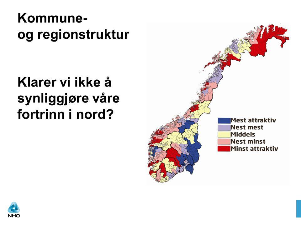 Kommune- og regionstruktur Klarer vi ikke å synliggjøre våre fortrinn i nord