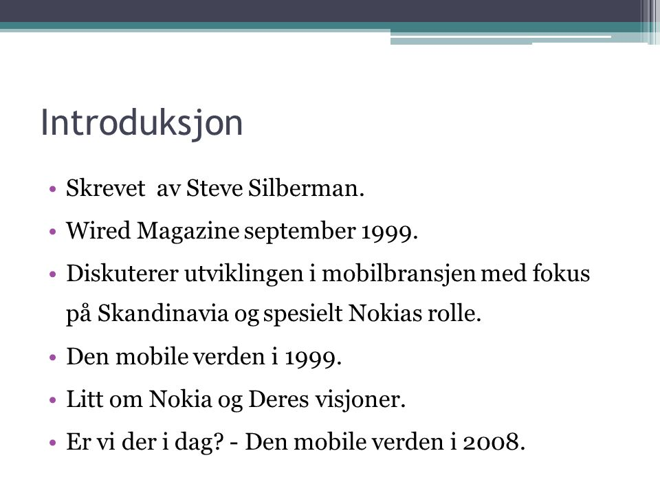 Introduksjon Skrevet av Steve Silberman. Wired Magazine september 1999.