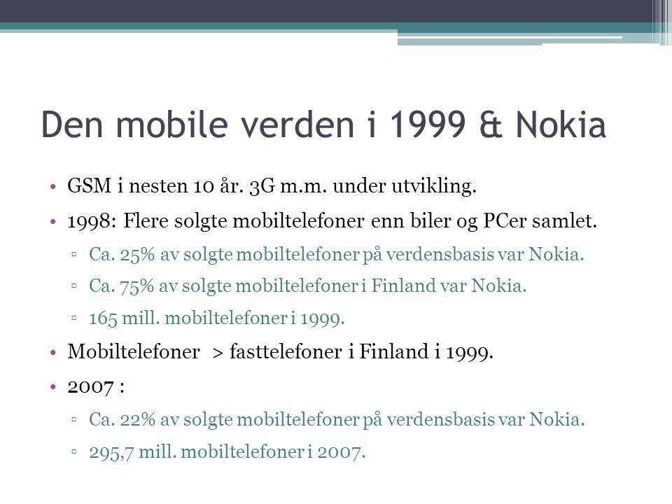 Den mobile verden i 1999 & Nokia GSM i nesten 10 år.
