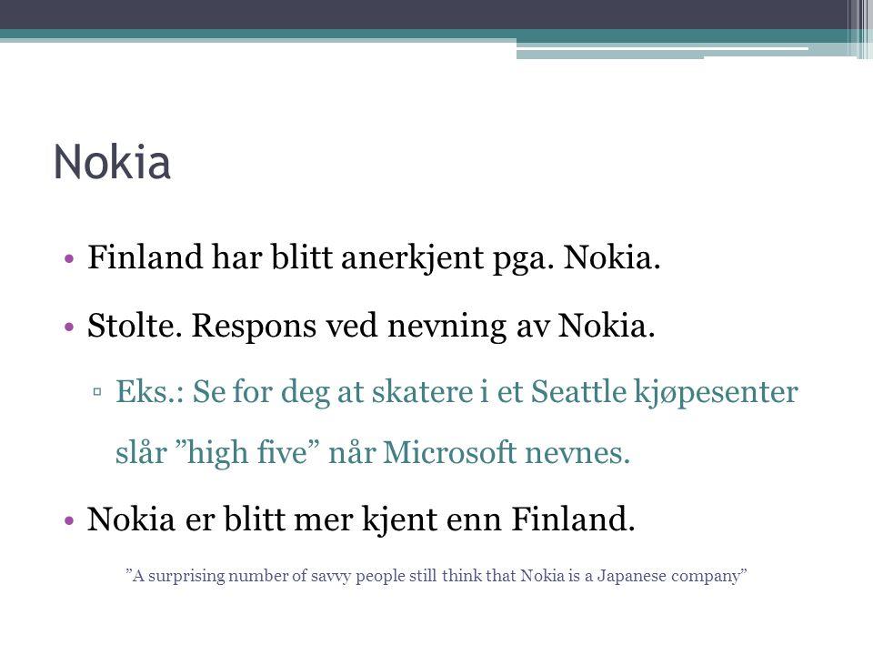 Nokia Finland har blitt anerkjent pga.Nokia. Stolte.