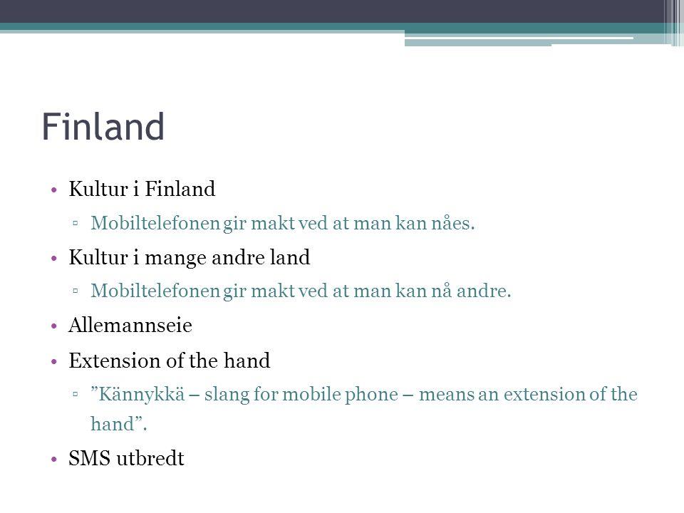 Finland Kultur i Finland ▫Mobiltelefonen gir makt ved at man kan nåes.