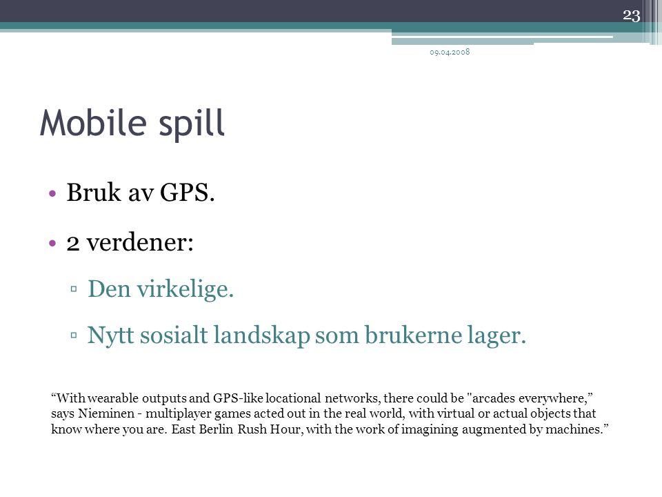 Mobile spill Bruk av GPS.2 verdener: ▫Den virkelige.