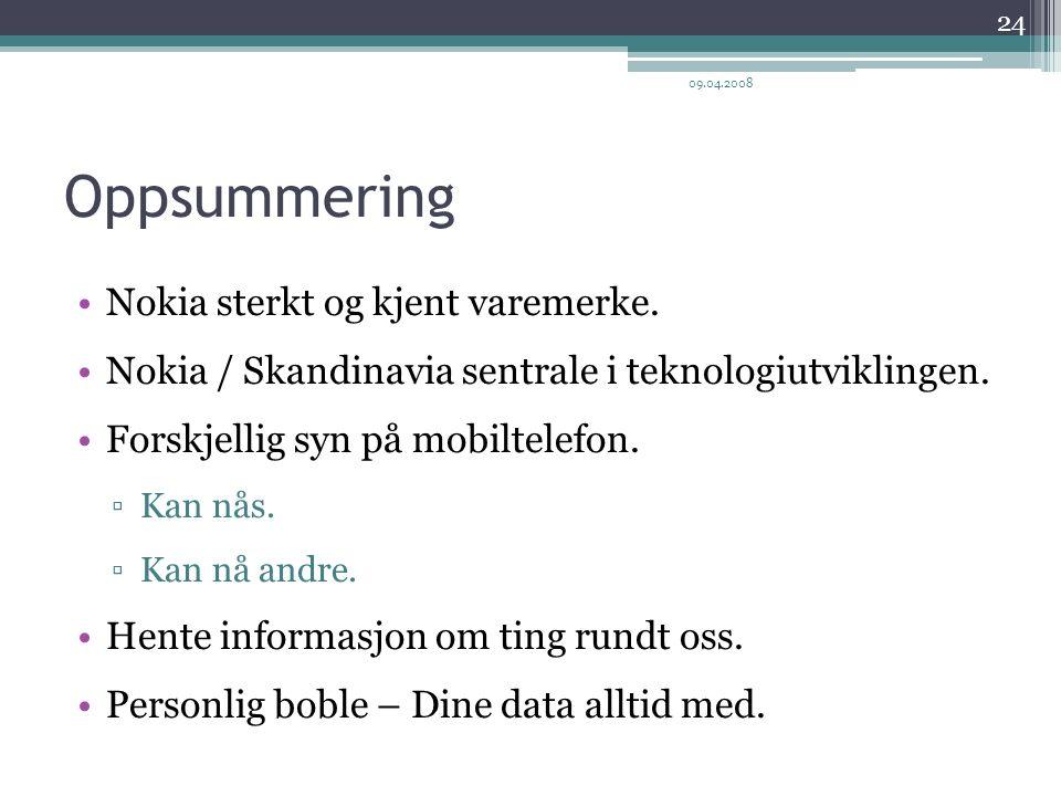 Oppsummering Nokia sterkt og kjent varemerke. Nokia / Skandinavia sentrale i teknologiutviklingen.