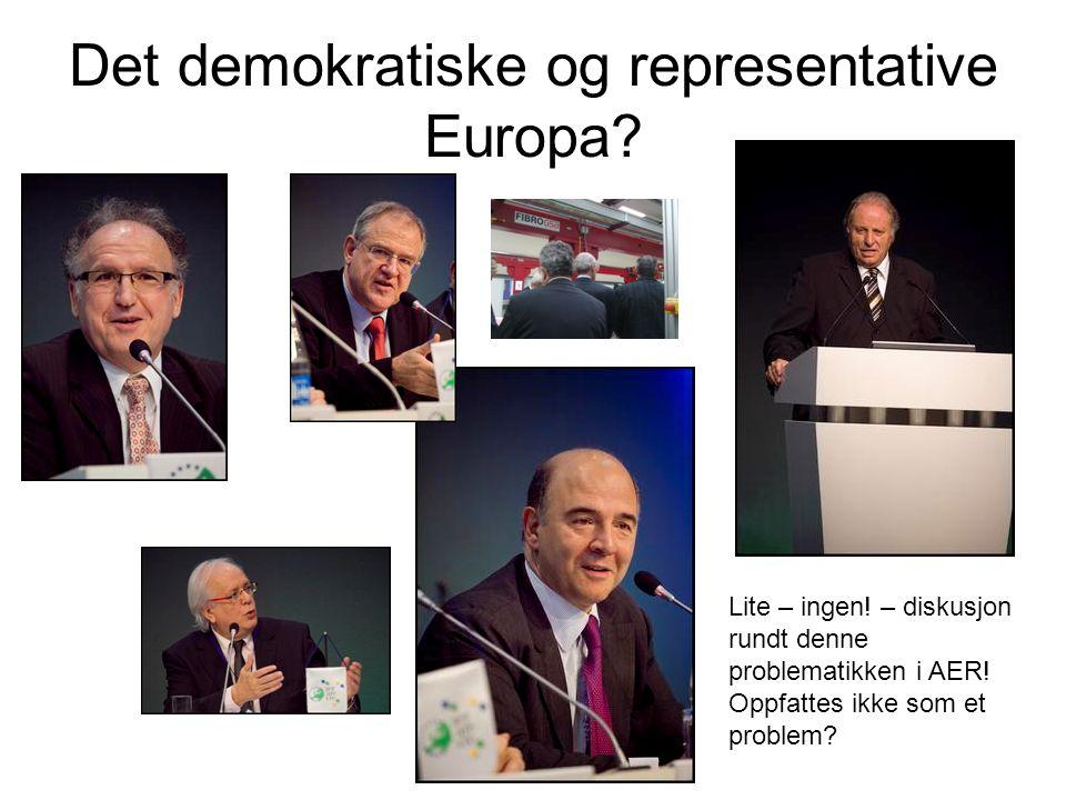 Det demokratiske og representative Europa? Lite – ingen! – diskusjon rundt denne problematikken i AER! Oppfattes ikke som et problem?