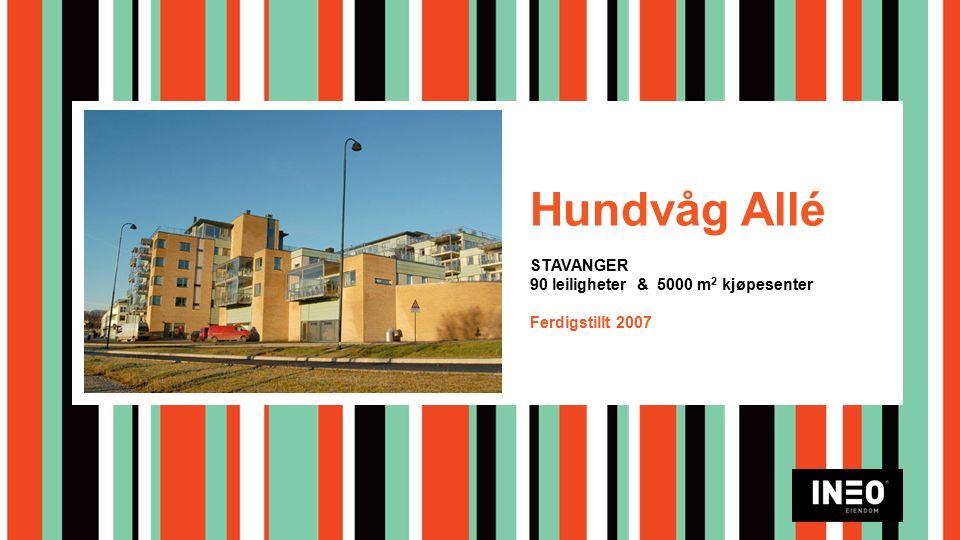 Hundvåg Allé STAVANGER 90 leiligheter & 5000 m 2 kjøpesenter Ferdigstillt 2007