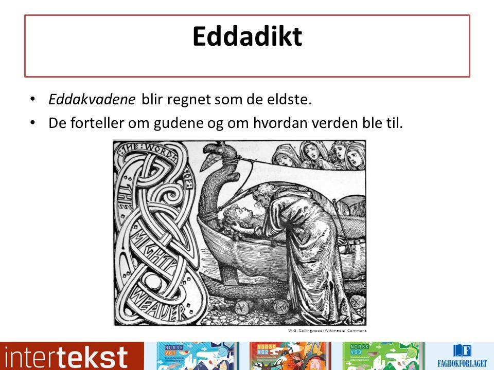 Eddadikt Eddakvadene blir regnet som de eldste.