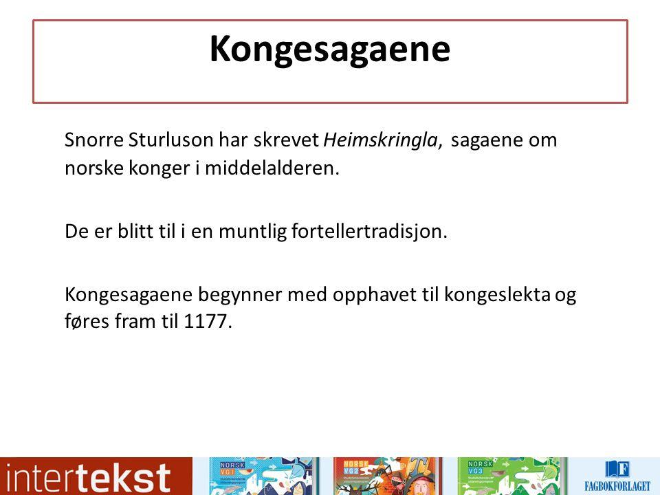 Kongesagaene Snorre Sturluson har skrevet Heimskringla, sagaene om norske konger i middelalderen.