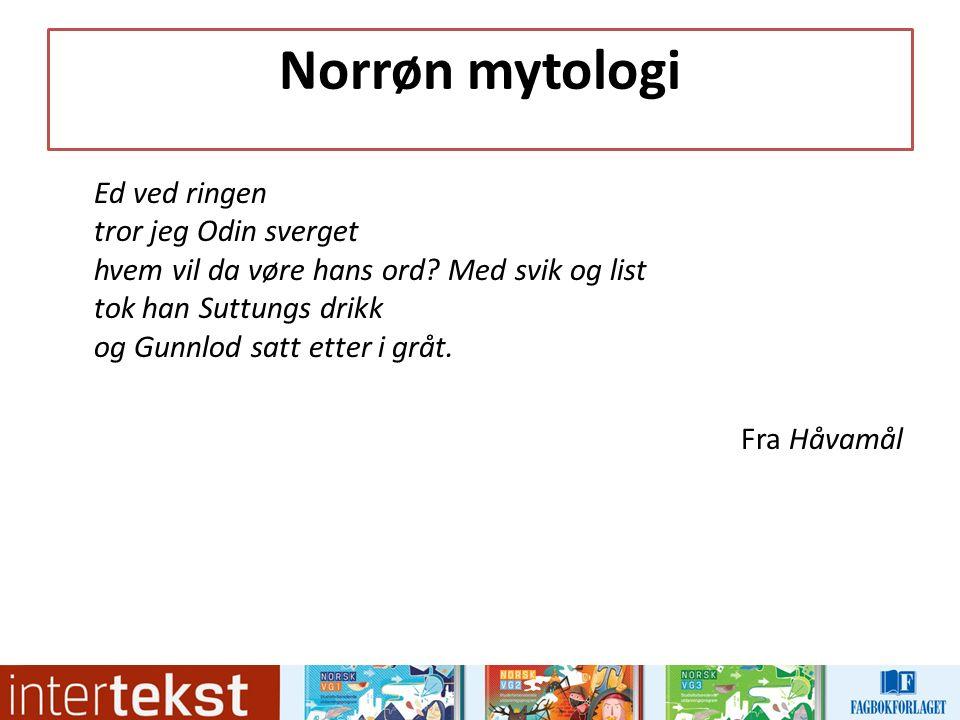 Polyteistisk religion med mange guder: Tor, Odin, Balder, Frigg, Njord og Frøya Hov Blot