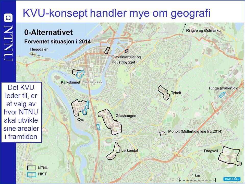 KVU-konsept handler mye om geografi Det KVU leder til, er et valg av hvor NTNU skal utvikle sine arealer i framtiden