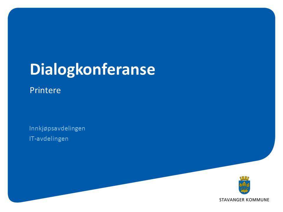 Innkjøpsavdelingen IT-avdelingen Dialogkonferanse Printere