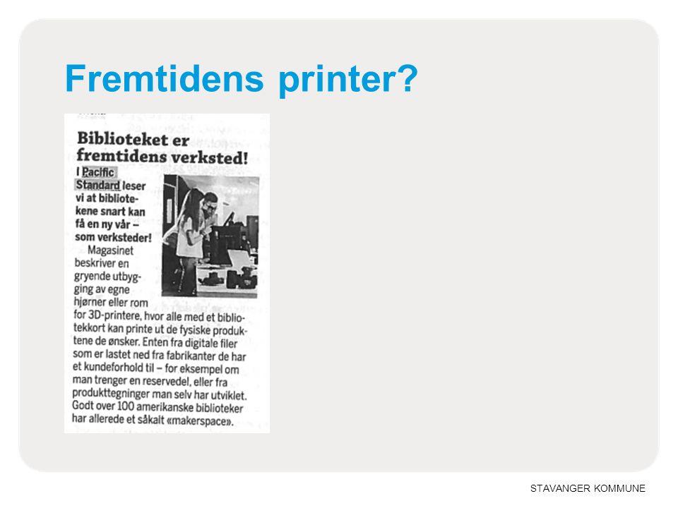 STAVANGER KOMMUNE Fremtidens printer?