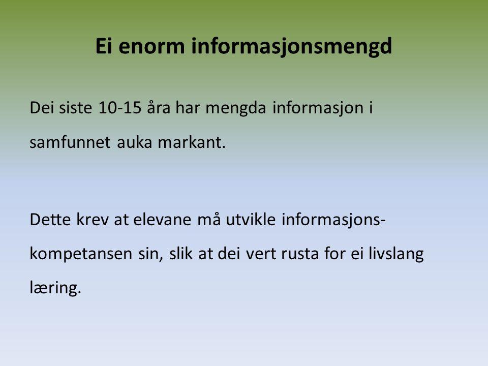 Ei enorm informasjonsmengd Dei siste 10-15 åra har mengda informasjon i samfunnet auka markant.