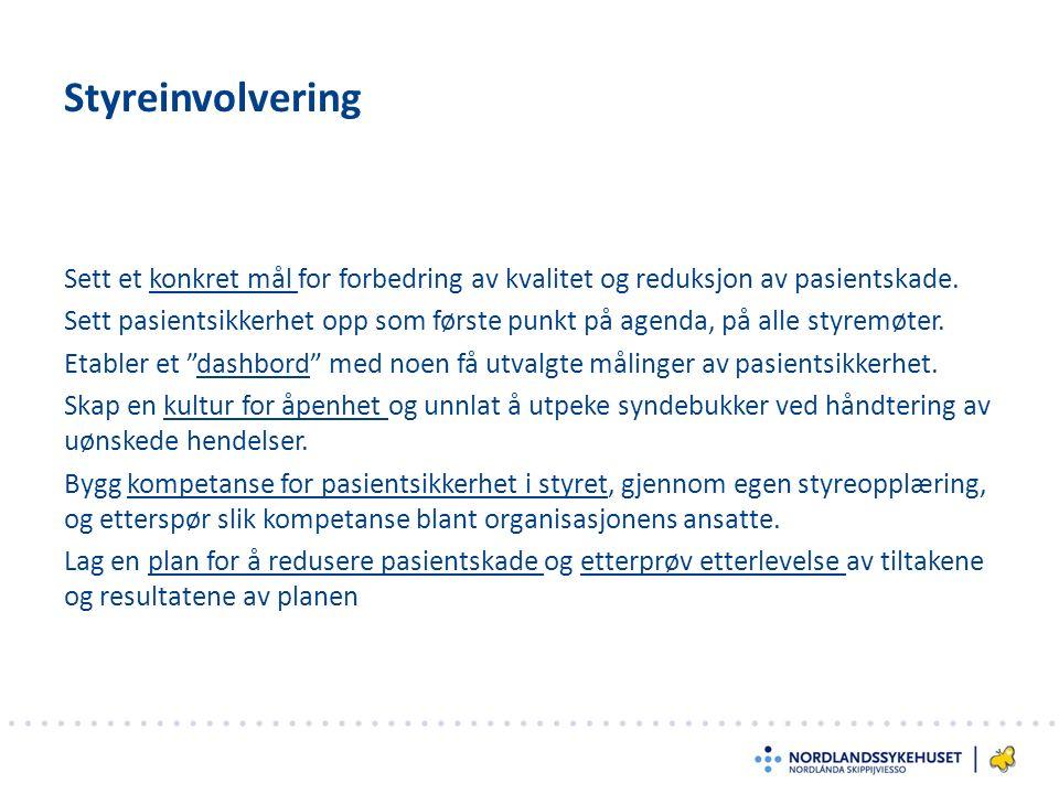 Styreinvolvering Sett et konkret mål for forbedring av kvalitet og reduksjon av pasientskade.