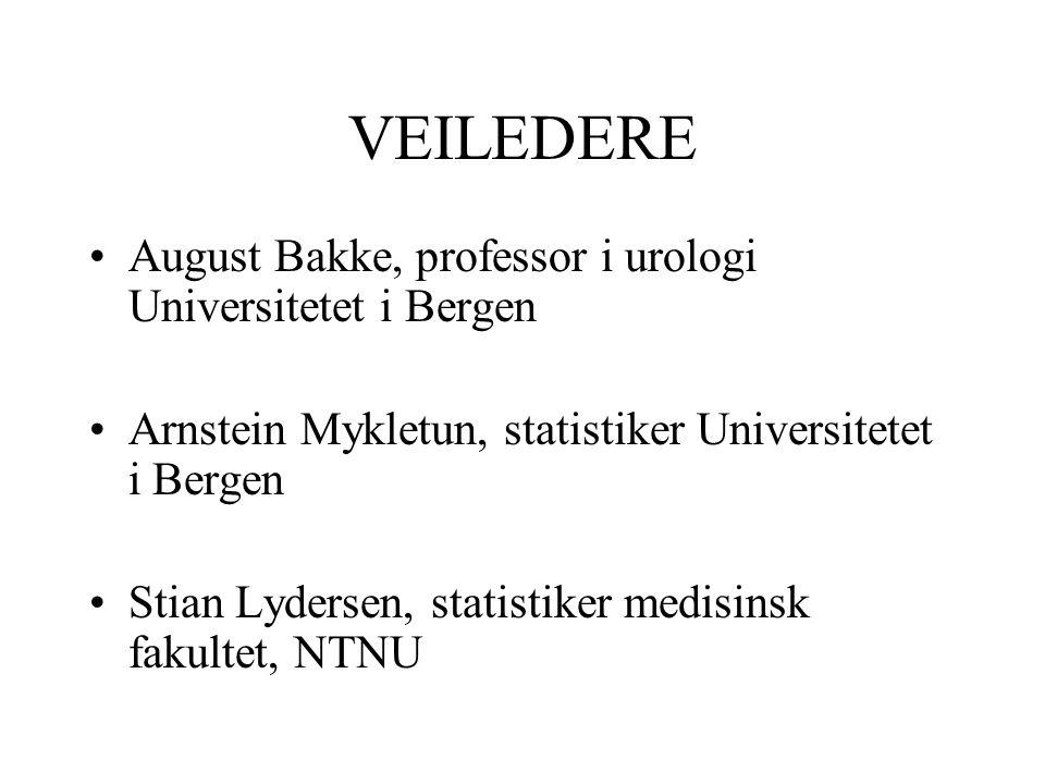 VEILEDERE August Bakke, professor i urologi Universitetet i Bergen Arnstein Mykletun, statistiker Universitetet i Bergen Stian Lydersen, statistiker medisinsk fakultet, NTNU