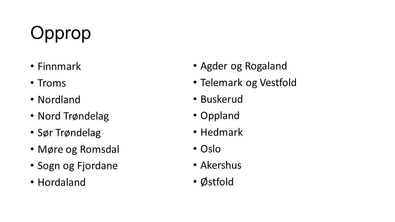 Opprop Finnmark Troms Nordland Nord Trøndelag Sør Trøndelag Møre og Romsdal Sogn og Fjordane Hordaland Agder og Rogaland Telemark og Vestfold Buskerud Oppland Hedmark Oslo Akershus Østfold