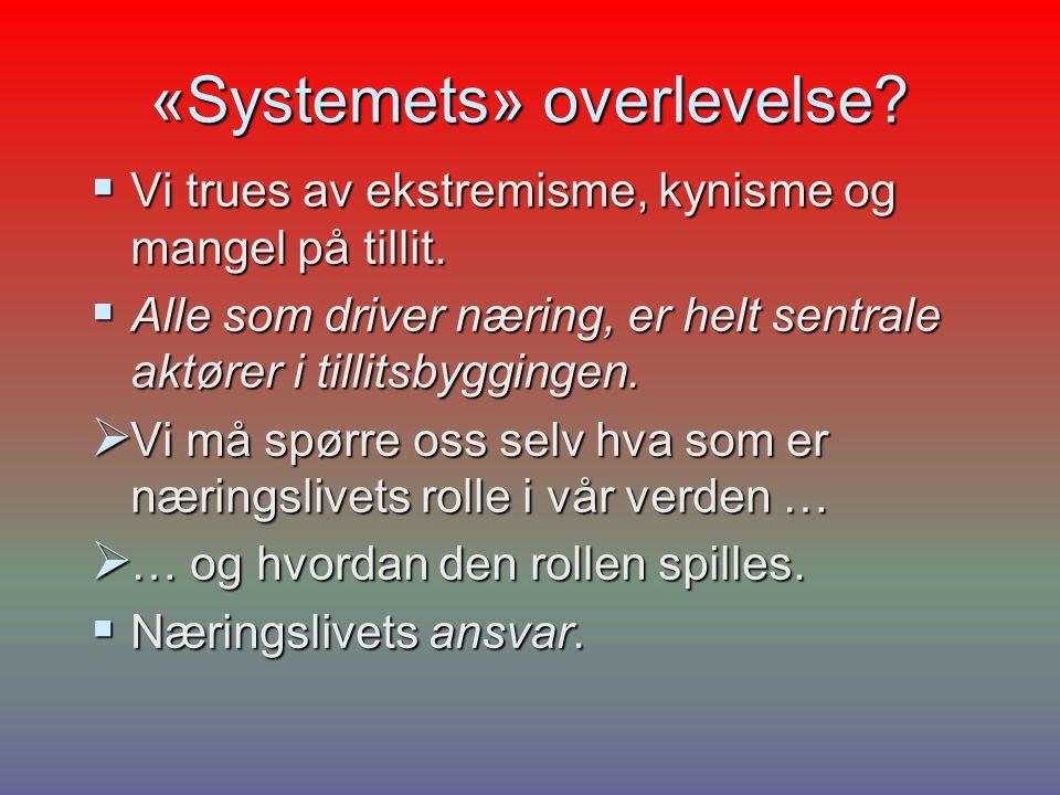 «Systemets» overlevelse.  Vi trues av ekstremisme, kynisme og mangel på tillit.