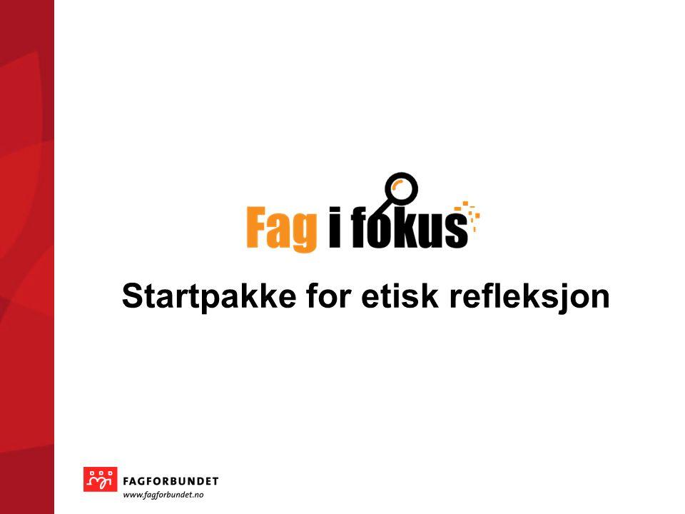 Startpakke for etisk refleksjon